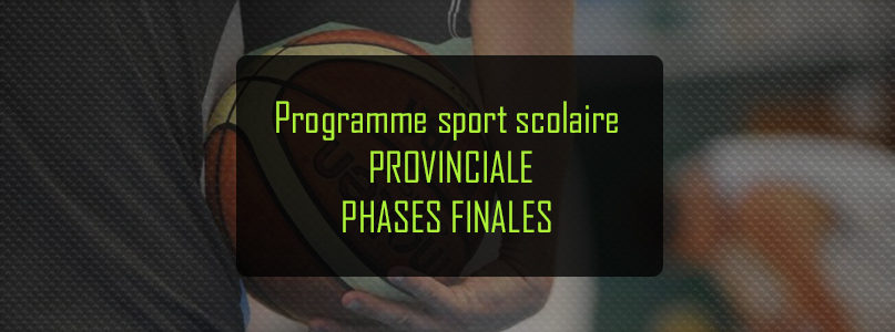Provinciale phases finales