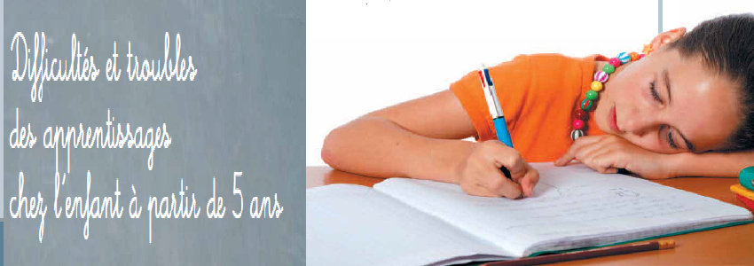 Difficultes et troubles des apprentissages chez l'enfant à partir de 5 ans
